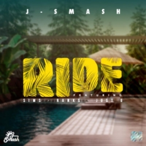 J-Smash - Ride ft. Sims, Ranks & Just G